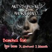 Antes Bueno & Ahora Malo by Seanchez