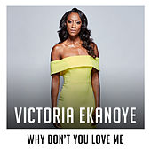 Why Don't You Love Me (X Factor Recording) by Victoria Ekanoye