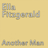 Another Man by Ella Fitzgerald