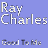 Good To Me de Ray Charles