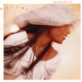 Kiss Me With The Wind by Brenda Russell