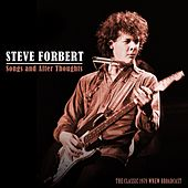 Songs and After Thoughts by Steve Forbert