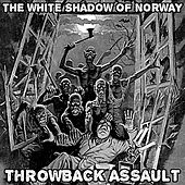 Throwback Assault de The White Shadow