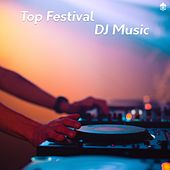 Top Festival DJ Music by Various Artists