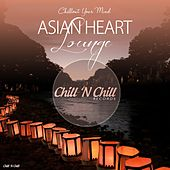Asian Heart Lounge (Chillout Your Mind) by Various Artists