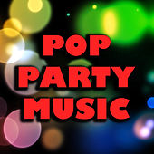 Pop Party Music by Various Artists