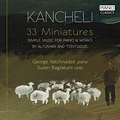 Kancheli: 33 Miniatures de George Vatchnadze