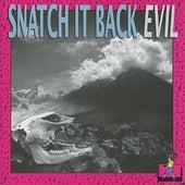 Evil by Snatch It Back