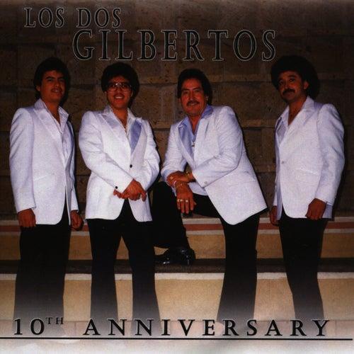 10th Anniversary by Los Dos Gilbertos