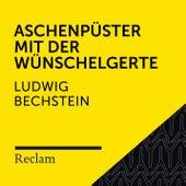 Bechstein: Aschenpüster mit der Wünschelgerte (Reclam Hörbuch) von Reclam Hörbücher