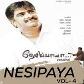 Nesipaya, Vol. 4 by Karthik, Krish, Prasnthini, Sunitha Sarathy, Priya Hemesh, Gurupriya, Vijay Ebenezer