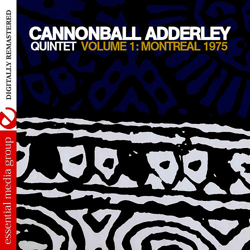 Volume 1: Montreal 1975 (Digitally Remastered) by Cannonball Adderley