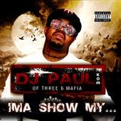 Ima Show My... - Single by DJ Paul