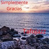 Simplemente Gracias (Versión instrumental) de TafoJazz