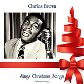 Sings Christmas Songs (Remastered 2019) by Charles Brown