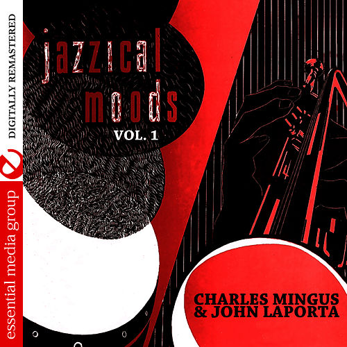 Jazzical Moods, Vol. 1 (Digitally Remastered) by Charles Mingus