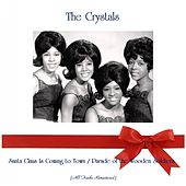 Santa Claus Is Coming to Town / Parade of the Wooden Soldiers (Remastered 2019) by The Crystals