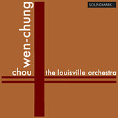 Chou Wen-Chung: Premiere Recordings: And the Fallen Petals, All in the Spring Wind & Soliloquy of a Bhiksuni by Louisville Orchestra