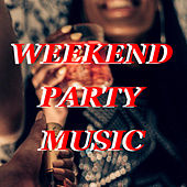 Weekend Party Music de Various Artists