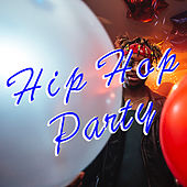 Hip Hop Party by Various Artists
