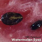 Watermelon Eyes (Remix) von HBS Parkinson