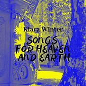 Songs for Heaven and Earth von Klara Winter