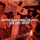 Gib uns mehr by Nikkel The Wicked
