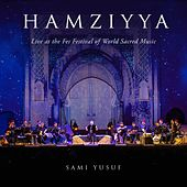 Hamziyya (Live at the Fes Festival of World Sacred Music) by Sami Yusuf