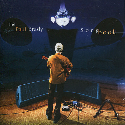 The Paul Brady Songbook by Paul Brady