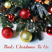 That's Christmas to Us de Various Artists