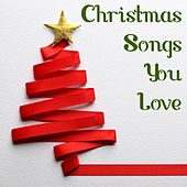 Christmas Songs You Love de Various Artists
