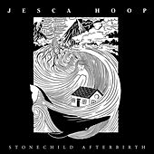 Stonechild Afterbirth by Jesca Hoop