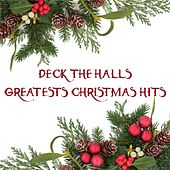 Deck the Halls: Greatest Christmas Hits de Various Artists