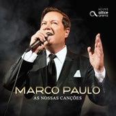 As Nossas Canções (Ao Vivo) von Marco Paulo