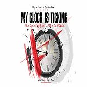 My Clock S Ticking the Rude Boy Boy X Albo Da Alpha by Jordan