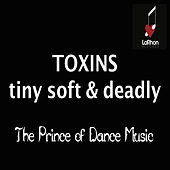 Toxins de The Prince of Dance Music