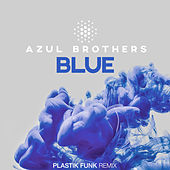 Blue (Plastik Funk Remix) by Azul Brothers
