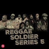 Reggae Soldier Series 5 (Deluxe Edition) by Various Artists