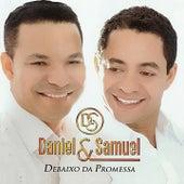 Debaixo da Pormessa de Daniel & Samuel