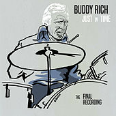Just in Time: The Final Recording by Buddy Rich