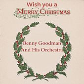 Wish you a Merry Christmas by Benny Goodman