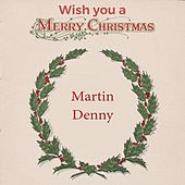 Wish you a Merry Christmas de Martin Denny