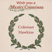 Wish you a Merry Christmas by Coleman Hawkins
