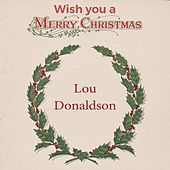 Wish you a Merry Christmas by Lou Donaldson