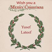 Wish you a Merry Christmas de Yusef Lateef