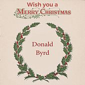 Wish you a Merry Christmas by Donald Byrd