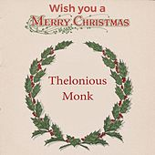 Wish you a Merry Christmas by Thelonious Monk