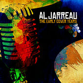 The Early Cover Years (Digitally Remastered) von Al Jarreau