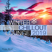 Winter Chillout Lounge 2019 - Smooth Lounge Sounds for the Cold Season by Various Artists