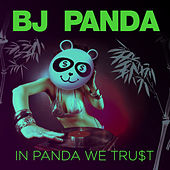 In Panda We Trust by BJ Panda